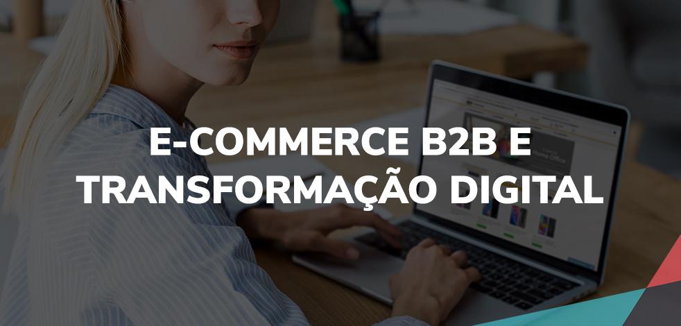 e-Commerce B2B e Transformação Digital